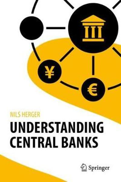 Understanding Central Banks - Nils Herger