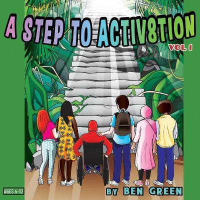 A Step to Activ8tion - Ben Green