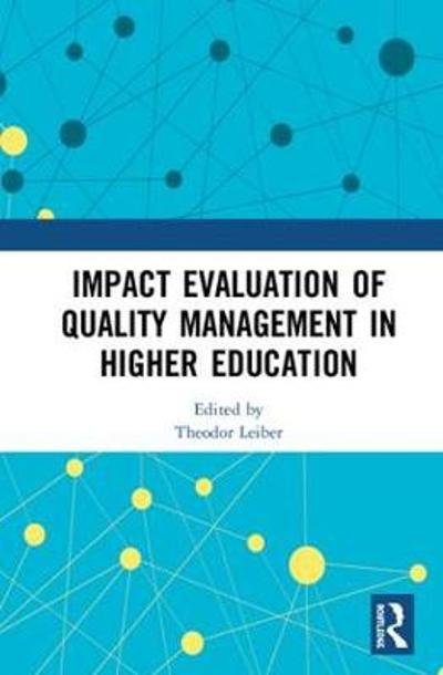 Impact Evaluation of Quality Management in Higher Education - Theodor Leiber