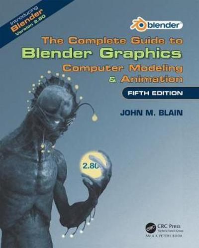 The Complete Guide to Blender Graphics - John M. Blain