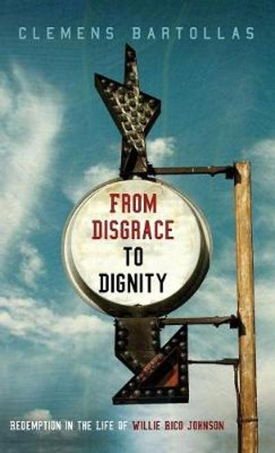 From Disgrace to Dignity - Clemens Bartollas