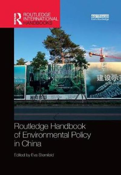 Routledge Handbook of Environmental Policy in China - Eva Sternfeld