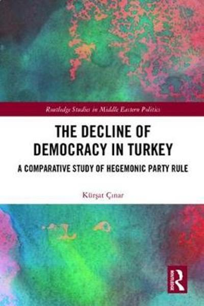 The Decline of Democracy in Turkey - Kursat Cinar