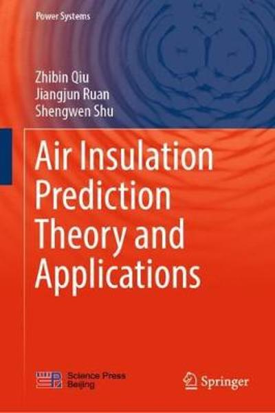 Air Insulation Prediction Theory and Applications - Zhibin Qiu