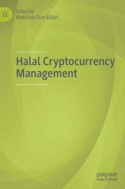 Halal Cryptocurrency Management - Mohd Ma'Sum Billah