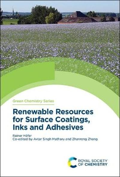 Renewable Resources for Surface Coatings, Inks and Adhesives - Rainer Hofer