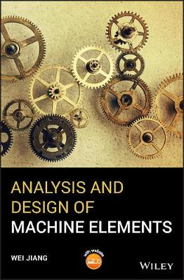 Analysis and Design of Machine Elements - Wei Jiang