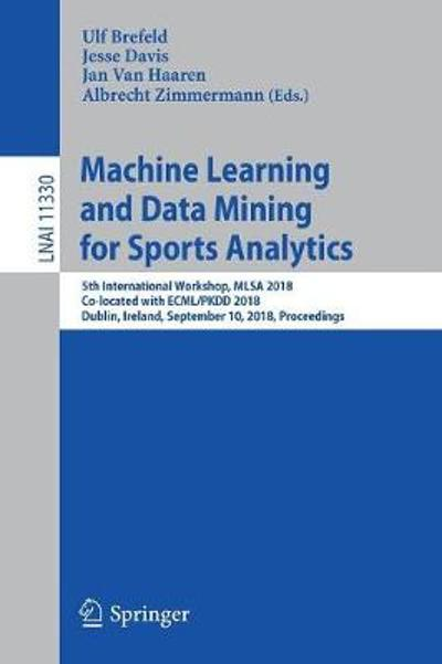 Machine Learning and Data Mining for Sports Analytics - Ulf Brefeld