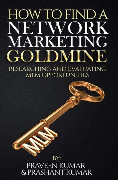 How to Find a Network Marketing Goldmine - Praveen Kumar