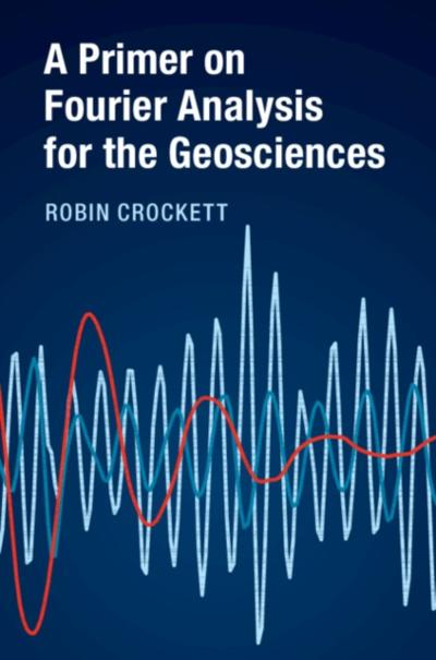 Primer on Fourier Analysis for the Geosciences - Robin Crockett