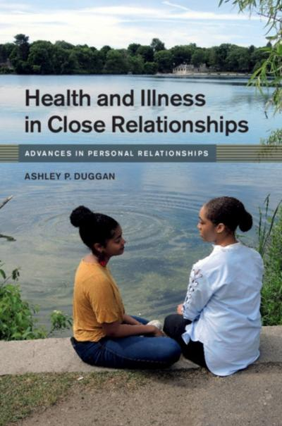 Health and Illness in Close Relationships - Ashley P. Duggan