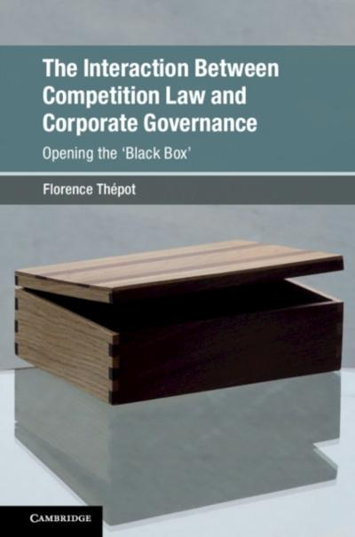 Interaction Between Competition Law and Corporate Governance - Florence Thepot
