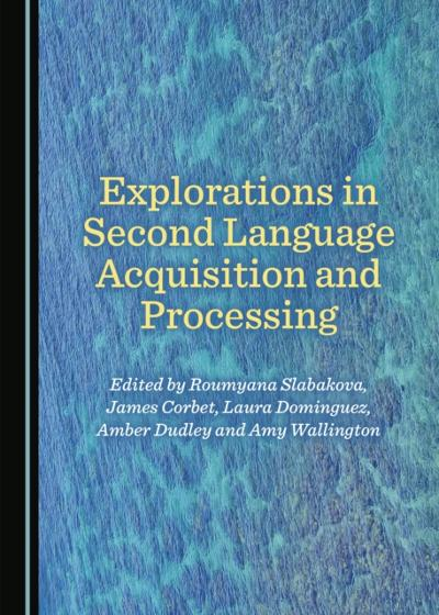 Explorations in Second Language Acquisition and Processing - None
