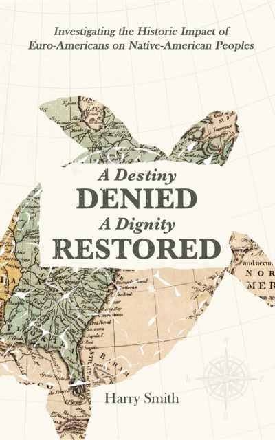 Destiny Denied... A Dignity Restored - Harry Smith