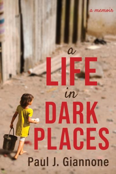Life in Dark Places - Paul J. Giannone