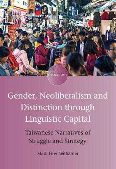 Gender, Neoliberalism and Distinction through Linguistic Capital - Seilhamer
