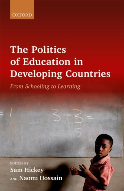 Politics of Education in Developing Countries - Sam Hickey
