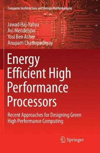 Energy Efficient High Performance Processors - Jawad Haj-Yahya