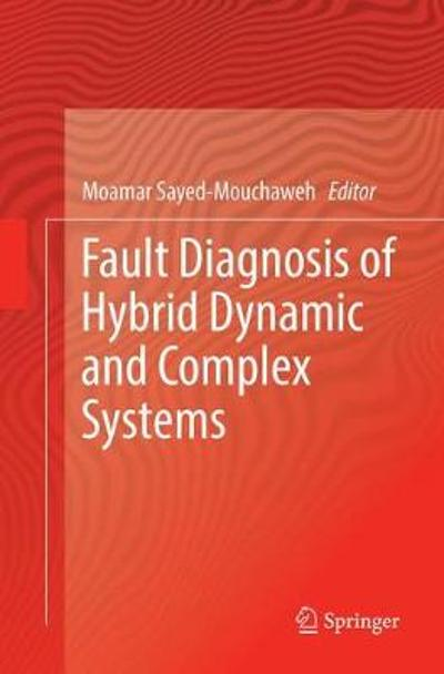 Fault Diagnosis of Hybrid Dynamic and Complex Systems - Moamar Sayed-Mouchaweh