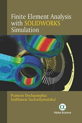 Finite Element Analysis with Solidworks Simulation - Pramote Dechaumphai