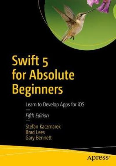 Swift 5 for Absolute Beginners - Stefan Kaczmarek