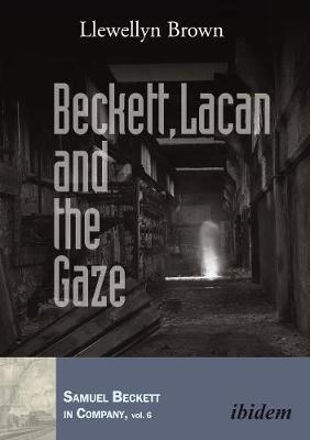 Beckett, Lacan and the Gaze - Llewellyn Brown
