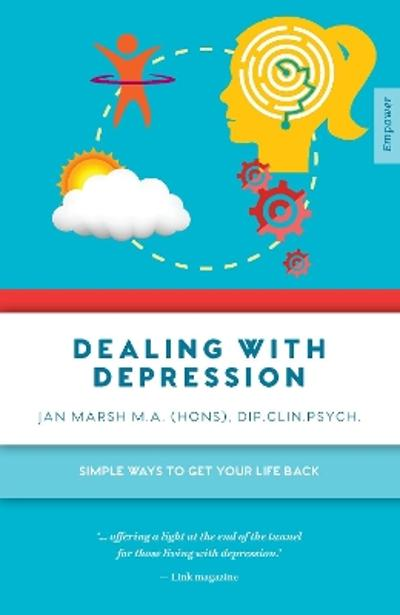 Dealing with Depression - Jan Marsh M.A. (Hons), Dip.Clin.Psych.