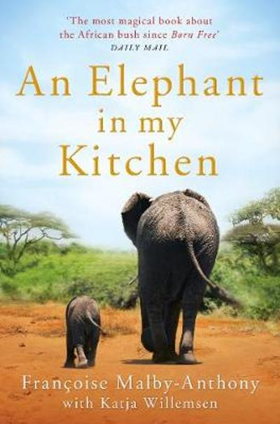 An Elephant in My Kitchen - Francoise Malby-Anthony