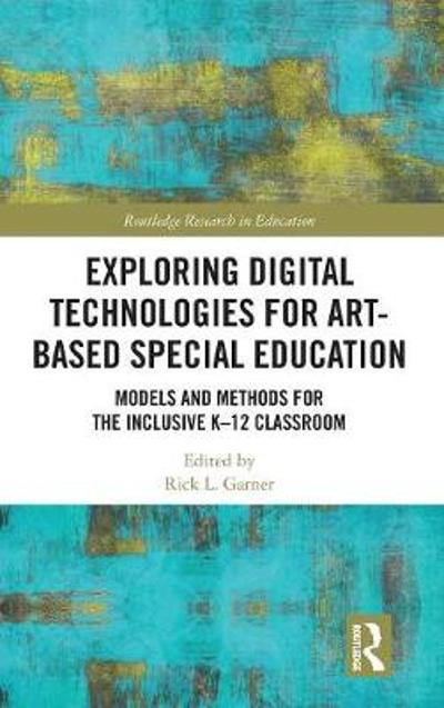 Exploring Digital Technologies for Art-Based Special Education - Rick L. Garner