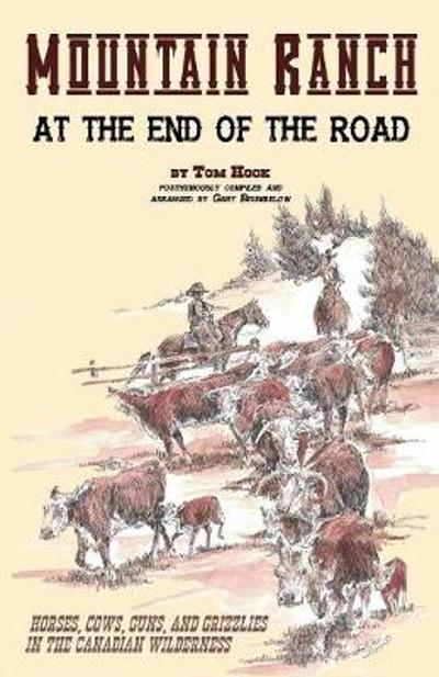 Mountain Ranch at the End of the Road - Tom Hook