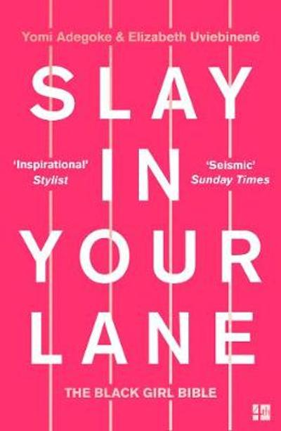 Slay In Your Lane - Yomi Adegoke