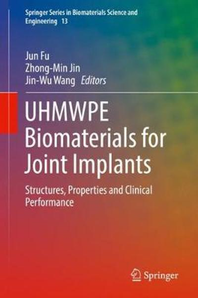 UHMWPE Biomaterials for Joint Implants - Jun Fu