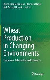 Wheat Production in Changing Environments - Mirza Hasanuzzaman Kamrun Nahar Md. Amzad Hossain