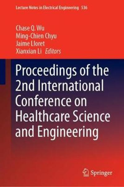 Proceedings of the 2nd International Conference on Healthcare Science and Engineering - Chase Q. Wu