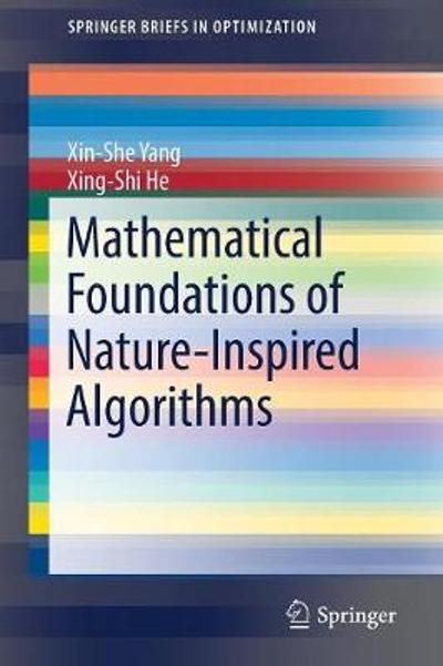 Mathematical Foundations of Nature-Inspired Algorithms - Xin-She Yang