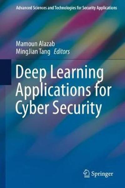 Deep Learning Applications for Cyber Security - Mamoun Alazab