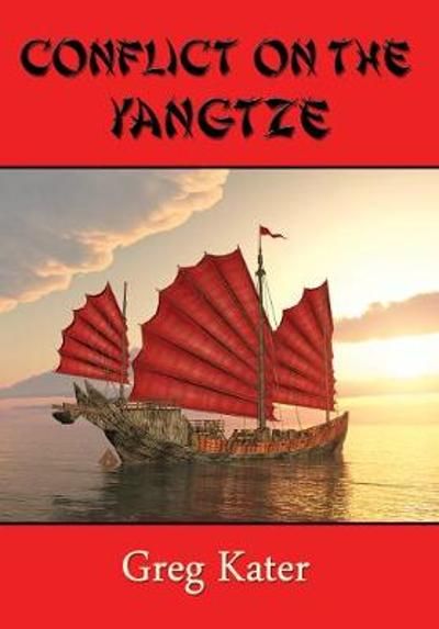 Conflict on the Yangtze - Greg Kater