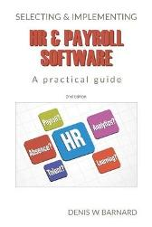 Selecting & Implementing HR & Payroll Software - Denis Barnard