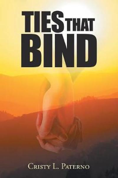 Ties That Bind - Cristy L Paterno