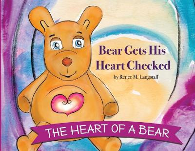 The Heart of a Bear - Renee M Langstaff