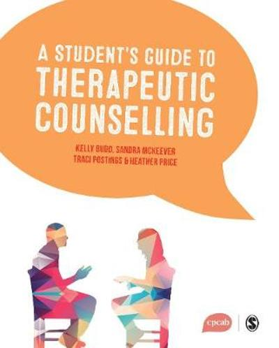 A Student's Guide to Therapeutic Counselling - Kelly Budd