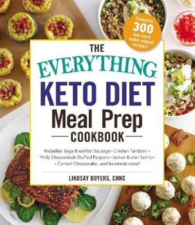 The Everything Keto Diet Meal Prep Cookbook - Lindsay Boyers