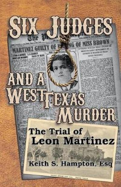 Six Judges and a West Texas Murder - Keith S Hampton