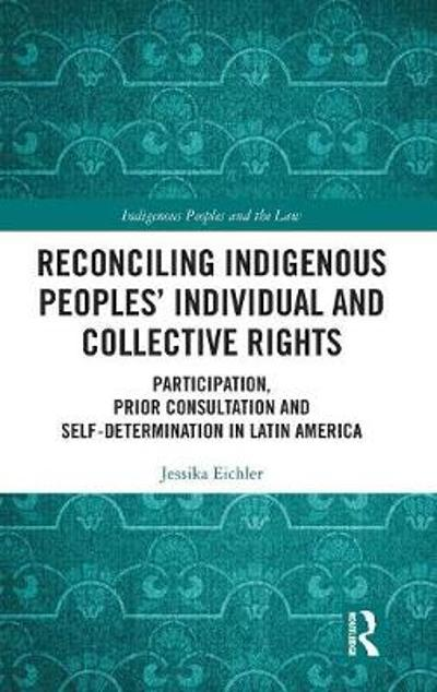 Reconciling Indigenous Peoples' Individual and Collective Rights - Jessika Eichler