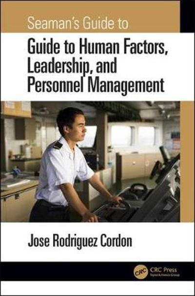 Seaman's Guide to Human Factors, Leadership, and Personnel Management - Jose Rodriguez Cordon