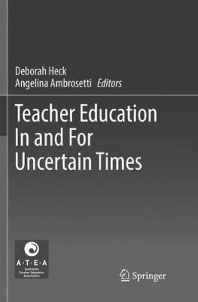 Teacher Education In and For Uncertain Times - Deborah Heck