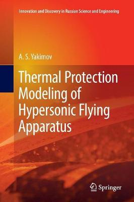 Thermal Protection Modeling of Hypersonic Flying Apparatus - A.S. Yakimov