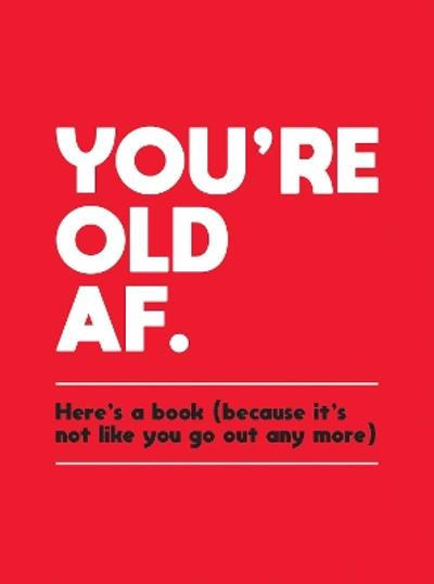 You're Old AF - Summersdale Publishers