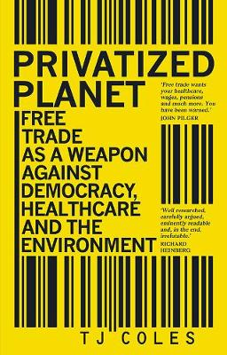 Privatized Planet - T J Coles