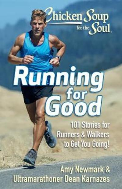 Chicken Soup for the Soul: Running for Good - Amy Newmark